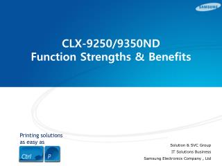 CLX-9250/9350ND Function Strengths & Benefits