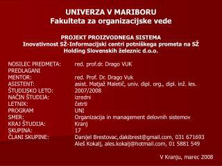 UNIVERZA V MARIBORU Fakulteta za organizacijske vede PROJEKT PROIZVODNEGA SISTEMA