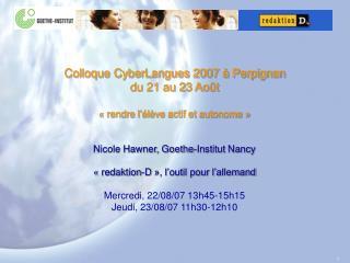 Colloque CyberLangues 2007 à Perpignan  du 21 au 23 Août «rendre l'élève actif et autonome»