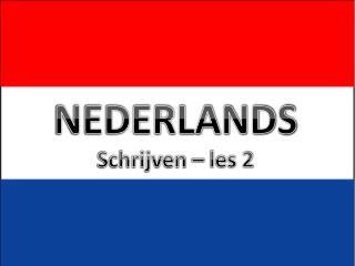 NEDERLANDS Schrijven � les 2