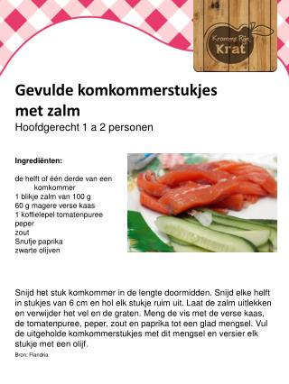 Gevulde komkommerstukjes met zalm Hoofdgerecht 1 a 2 personen