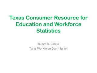 Texas Consumer Resource for Education and Workforce Statistics