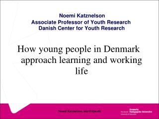 Noemi Katznelson Associate Professor  of Youth Research  Danish Center for Youth Research