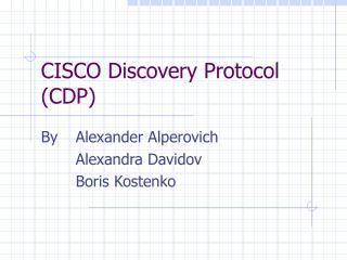 CISCO Discovery Protocol (CDP)