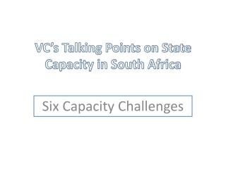 VC s Talking Points on State Capacity in South Africa
