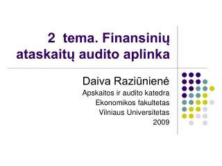 2   tema. Finansinių ataskaitų audito aplinka