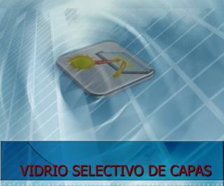 VIDRIO SELECTIVO DE CAPAS