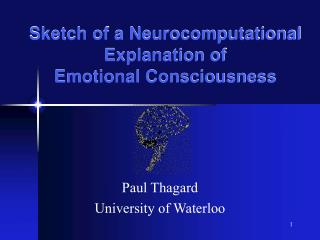 Sketch of a Neurocomputational Explanation of  Emotional Consciousness