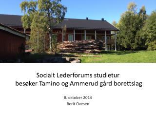 Socialt  Lederforums studietur   besøker  Tamino  og Ammerud gård borettslag