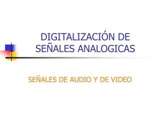 DIGITALIZACIÓN DE SEÑALES ANALOGICAS