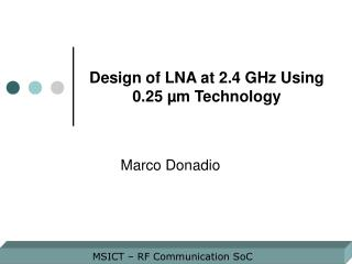 Design of LNA at 2.4 GHz Using 0.25  �m Technology