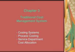 - Costing Systems         - Process Costing - Service Department    Cost Allocation