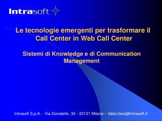 Le tecnologie emergenti per trasformare il  Call Center in Web Call Center