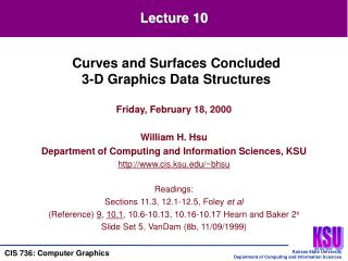 Friday, February 18, 2000 William H. Hsu Department of Computing and Information Sciences, KSU
