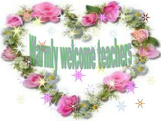 Warmly welcome teachers