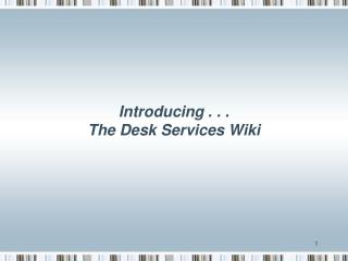 Introducing . . .  The Desk Services Wiki