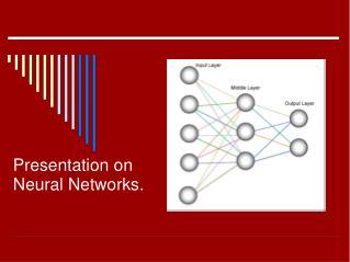 Presentation on Neural Networks.