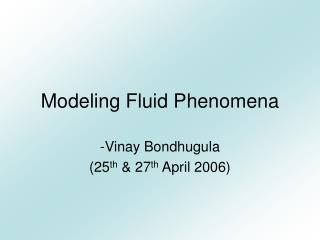 Modeling Fluid Phenomena