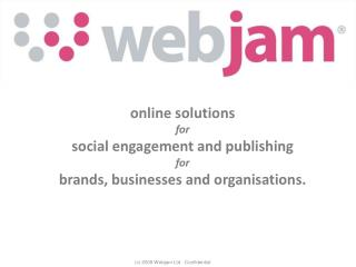 online solutions for social engagement and publishing for brands, businesses and organisations.