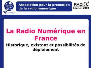 La Radio Numérique en France Historique, existant et possibilités de déploiement