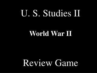 U. S. Studies II World War II Review Game