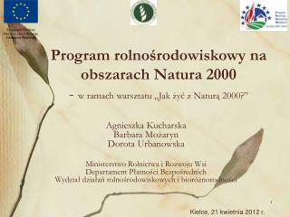 """Program rolnośrodowiskowy na obszarach Natura 2000 -  w ramach warsztatu """"Jak żyć z Naturą 2000?"""""""