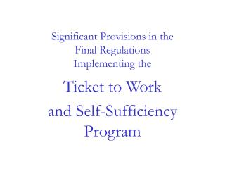 Significant Provisions in the Final Regulations Implementing the