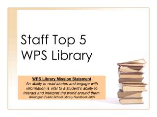 Staff Top 5  WPS Library