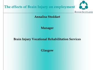 Annalisa Stoddart Manager Brain Injury Vocational Rehabilitation Services Glasgow