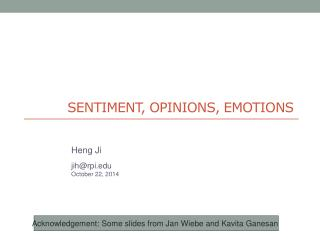 SENTIMENT , OPINIONS, EMOTIONS