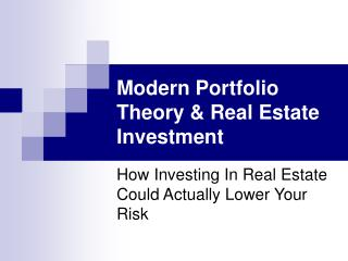 Modern Portfolio Theory & Real Estate Investment