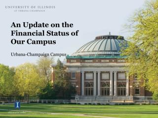 An Update on the Financial Status of Our Campus Urbana-Champaign Campus