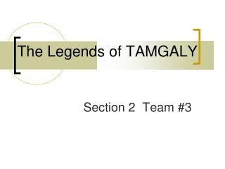 The Legends of TAMGALY