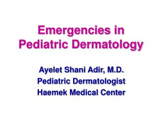 Emergencies in Pediatric Dermatology