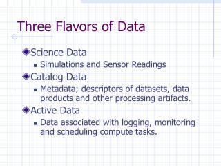 Three Flavors of Data