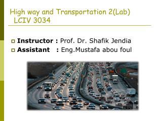 High way and Transportation 2(Lab)   LCIV 3034