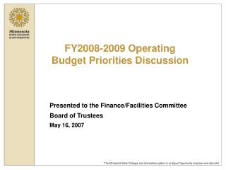 Presented to the Finance/Facilities Committee  Board of Trustees May 16, 2007