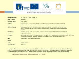 Označení materiálu:  VY_32_INOVACE_STEIV_FYZIKA1_18 Název materiálu:  Deformace .