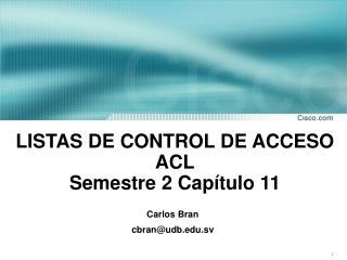 LISTAS DE CONTROL DE ACCESO ACL Semestre 2 Capítulo 11
