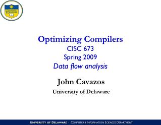 Optimizing Compilers CISC 673 Spring 2009 Data flow analysis