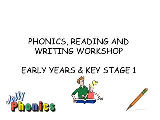 PHONICS, READING AND WRITING WORKSHOP EARLY YEARS & KEY STAGE 1