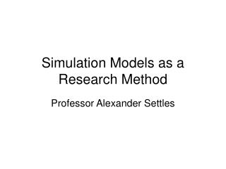 Simulation Models as a Research Method