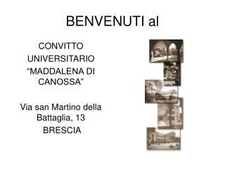 BENVENUTI al