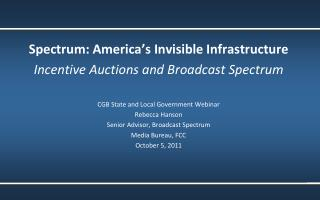 Spectrum: America's Invisible Infrastructure Incentive Auctions and Broadcast Spectrum