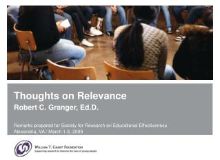 Thoughts on Relevance Robert C. Granger, Ed.D.