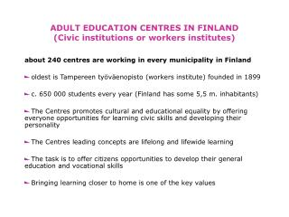 ADULT EDUCATION CENTRES IN FINLAND    (Civic institutions or workers institutes)