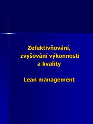 Zefektivňování,  zvyšování výkonnosti  a kvality  Lean  management