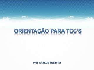 ORIENTAÇÃO PARA  TCC's