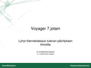 Voyager 7.jotain