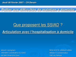 Jeudi 08 Février 2007 – CH Denain